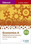 Edexcel A-Level Economics Theme 3 Workbook: Business behaviour and the labour market by Peter Davis