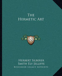 The Hermetic Art by Herbert Silberer