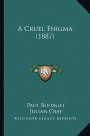 A Cruel Enigma (1887) by Paul Bourget