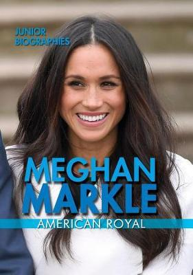 Meghan Markle: American Royal by Elizabeth Krajnik