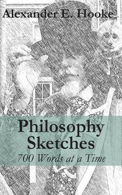 Philosophy Sketches by Alexander E. Hooke