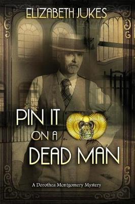 Pin It on a Dead Man by Elizabeth Jukes