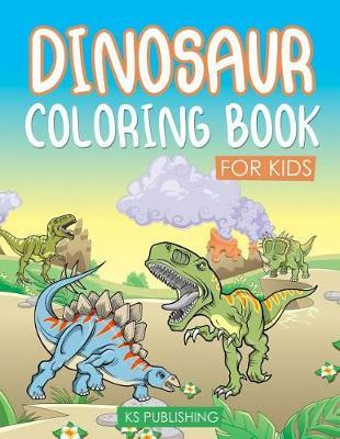 Dinosaur Coloring Book for Kids by Ks Publishing