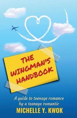 The Wingman's Handbook by Michelle Y Kwok