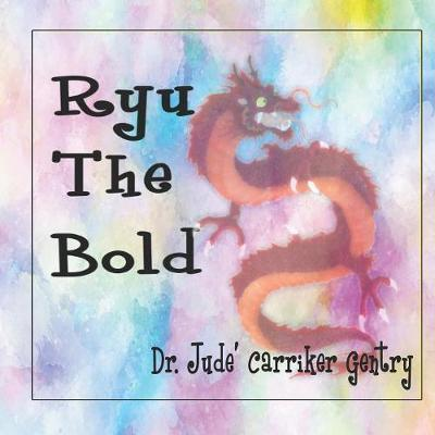 Ryu The Bold by Jude Carriker Gentry