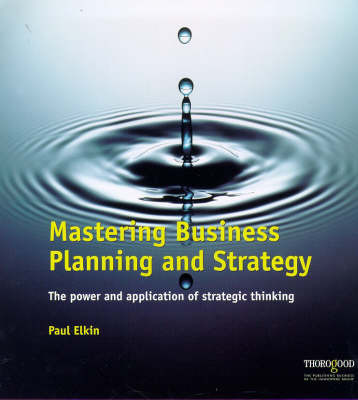Mastering Business Planning and Strategy by Paul Elkin image