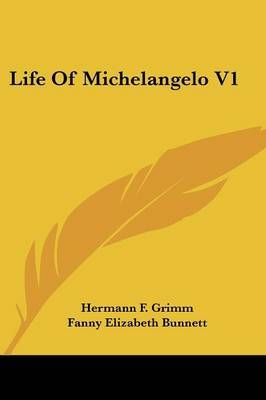 Life of Michelangelo V1 by Hermann F. Grimm image