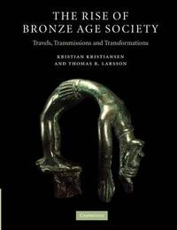 The Rise of Bronze Age Society by Kristian Kristiansen
