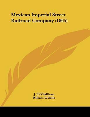 Mexican Imperial Street Railroad Company (1865) by J P O'Sullivan