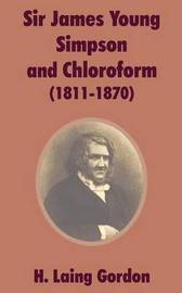 Sir James Young Simpson and Chloroform (1811-1870) by H Laing Gordon image