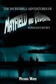 The Incredible Adventures of Mayfield and Adams by Michael, Ware image