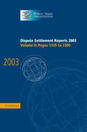 Dispute Settlement Reports Complete Set 178 Volume Hardback Set Dispute Settlement Reports 2003: Volume 5 image