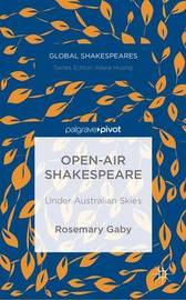 Open-Air Shakespeare by Rosemary Gaby