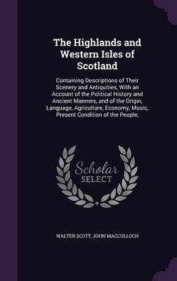 The Highlands and Western Isles of Scotland by Walter Scott image