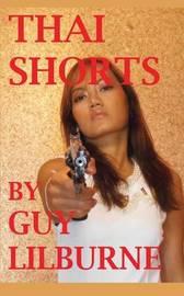 Thai Shorts by Guy Lilburne