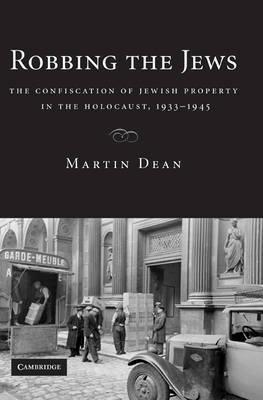 Robbing the Jews by Martin Dean