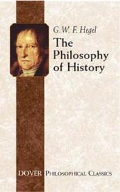 The Philosophy of History by G W F Hegel