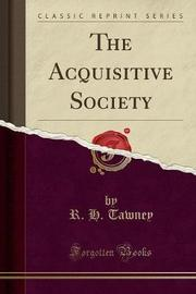 The Acquisitive Society (Classic Reprint) by R.H. Tawney