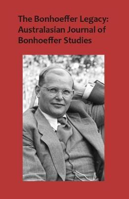 The Bonhoeffer Legacy: Australasian Journal of Bonhoeffer Studies, Vol 3