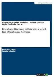 Knowledge Discovery in Data with Selected Java Open Source Software by et al