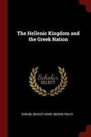 The Hellenic Kingdom and the Greek Nation by Samuel Gridley Howe image