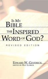 Is My Bible the Inspired Word of God? by Edward W. Goodrick image