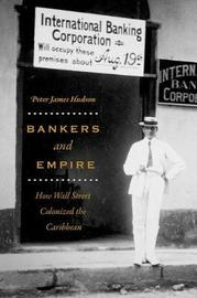 Bankers and Empire by Peter James Hudson