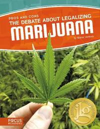 The Debate about Legalizing Marijuana by Marne Ventura