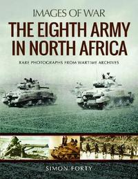 The Eighth Army in North Africa by Simon Forty