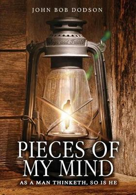 Pieces of My Mind by John Bob Dodson