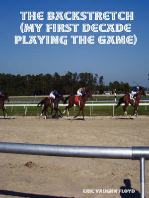 The Backstretch (My First Decade Playing the Game) by Eric, Vaughn Floyd image