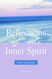 Reflections of the Inner Spirit: Poetic Inspirations by Natalie Selena Bee image