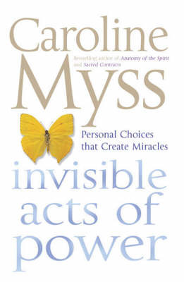 Invisible Acts of Power by Caroline Myss image