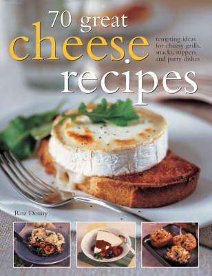 70 Great Cheese Recipes by Roz Denny image