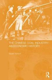 The Chinese Coal Industry by Elspeth Thomson image