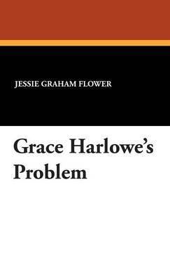 Grace Harlowe's Problem by Jessie Graham Flower image