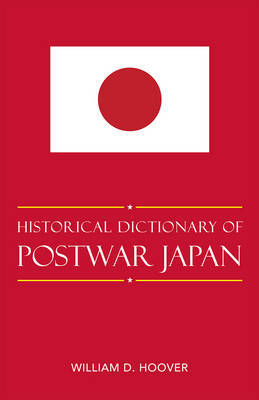 Historical Dictionary of Postwar Japan by William D. Hoover image