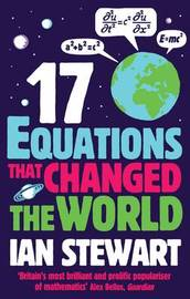 Seventeen Equations that Changed the World by Ian Stewart