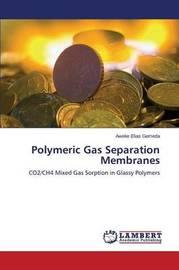 Polymeric Gas Separation Membranes by Gemeda Aweke Elias