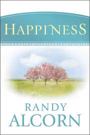 Happiness by Randy Alcorn
