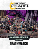 Warhammer 40,000 How to Paint Deathwatch