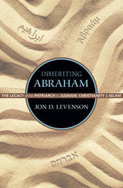 Inheriting Abraham by Jon D. Levenson