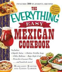 The Everything Easy Mexican Cookbook by Margaret Kaeter
