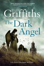 The Dark Angel by Elly Griffiths