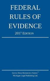Federal Rules of Evidence; 2017 Edition by Michigan Legal Publishing Ltd image