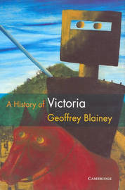 A History of Victoria by Geoffrey Blainey