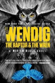 The Raptor & the Wren by Chuck Wendig