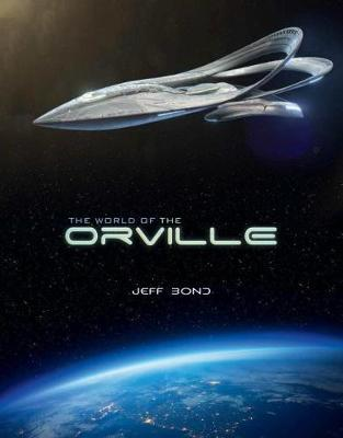 The World of The Orville by Jeff Bond