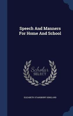 Speech and Manners for Home and School by Elizabeth Stansbury Kirkland image