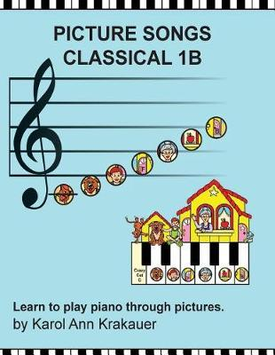 Picture Songs 1b Classical by Karol Ann Krakauer